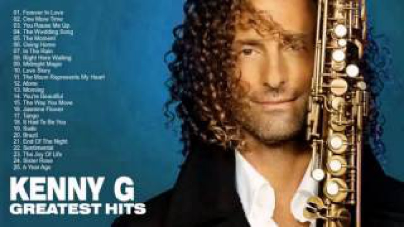 Kenny G Greatest Hits Full Album 2017 | The Best Songs Of Kenny G | Best Saxophone Love Songs