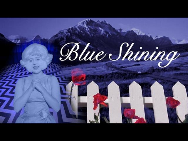 Blue Shining (Kubrick x Lynch)