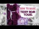 How to make Teddy Bear Towel