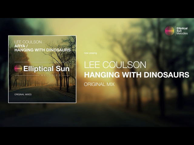 Lee Coulson - Hanging With Dinosaurs ( Original Mix ) *OUT NOW*