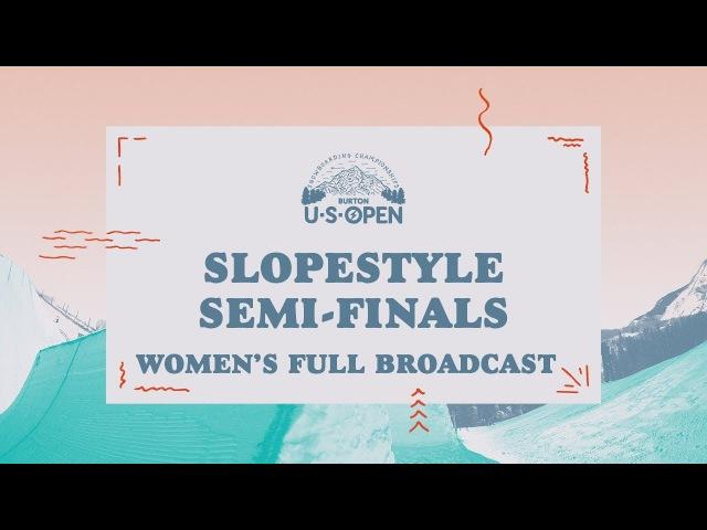 Full Broadcast Replay - 2018 Burton U·S·Open Women's Slopestyle Semi-Finals