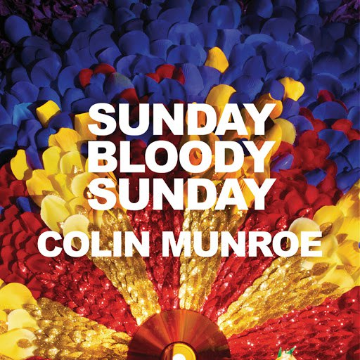 Colin Munroe альбом Sunday Bloody Sunday