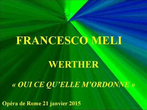 Francesco Meli Werther Oui ce quelle mordonne Opéra de Rome 21 janvier 2015