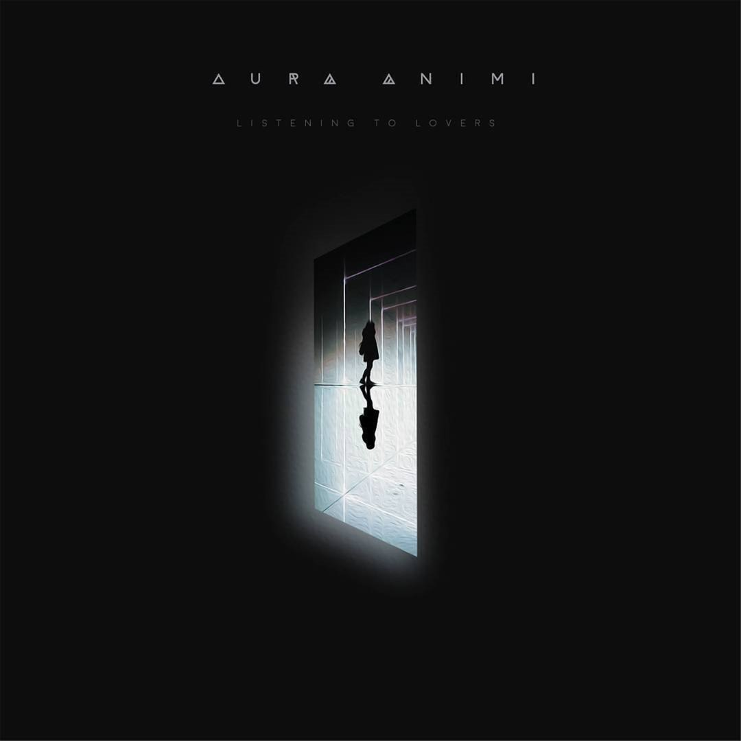 Aura Animi - Listening to lovers [EP] (2018)