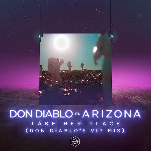 Don Diablo альбом Take Her Place (feat. A R I Z O N A) [Don Diablo's VIP Mix]