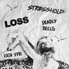 04.11/ STRESSHOLD/ LOSS/ Deadly Bells/ KAINXVIII