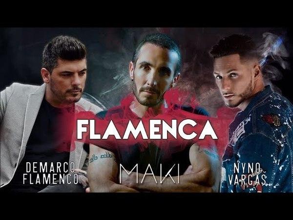 Maki Flamenca feat Nyno Vargas Demarco Flamenco Lyric Video