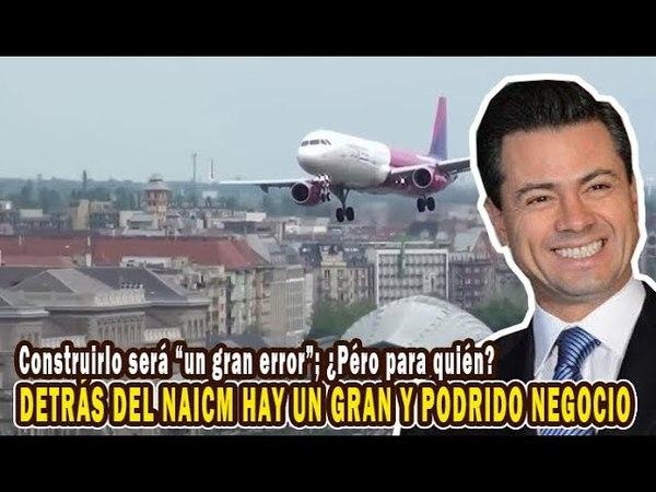 """Detrás del AEROPUERTO hay """"un gran negocio""""; construirlo será """"un gran error"""""""