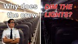 WHY does the CABIN CREW DIM the LIGHTS Explained by CAPTAIN JOE