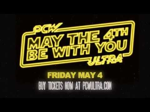 PCW ULTRA: May The 4th Be With You! (Tix: www.PCWULTRA.com)