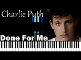 Charlie Puth - Done For Me (feat. Kehlani) Piano Tutorial Cover + Sheet Music