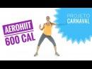 Aerohiit Queime 600 kcal!! Perder Barriga Rápido Projeto Carnaval 🎉🎉🎉
