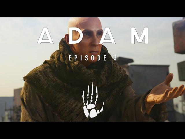 ADAM: Episode 3