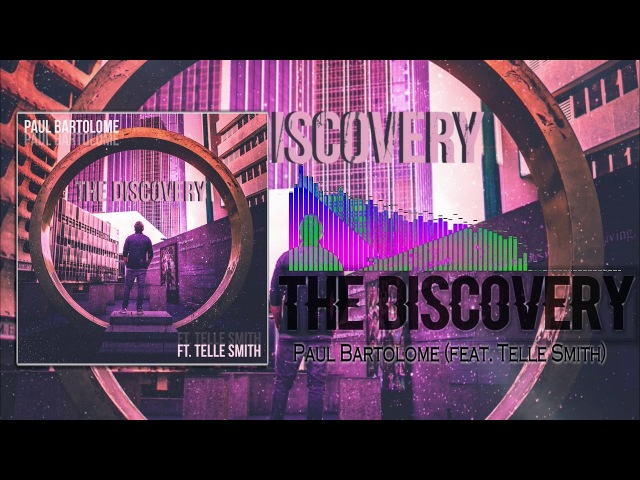 Paul Bartolome - The Discovery (feat. Telle Smith)