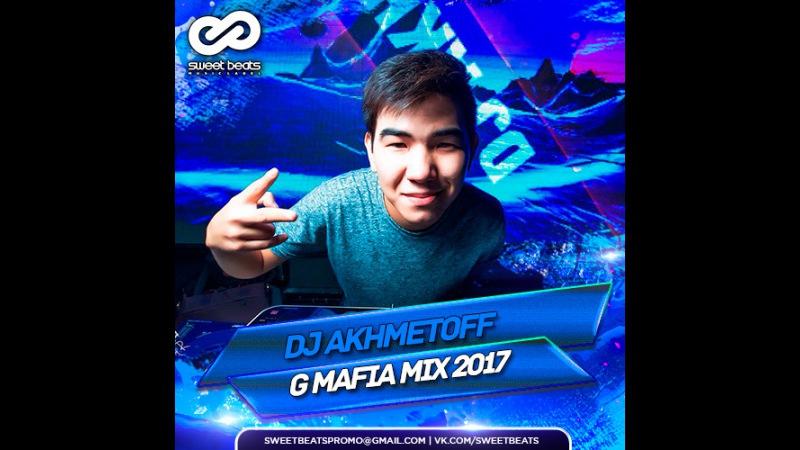 DJ AKHMETOFF G Mafia Mix 2017