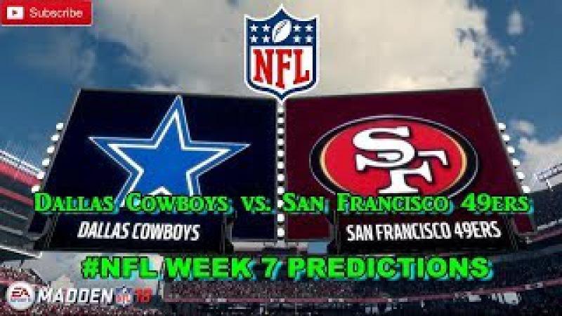 Dallas Cowboys vs. San Francisco 49ers   NFL WEEK 7   Predictions Madden 18