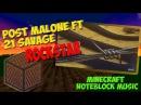 Post Malone ft 21 Savage Rockstar MINECRAFT NOTEBLOCK MUSIC