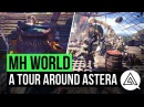 Monster Hunter World | A Tour Around the Hub Town 'Astera'