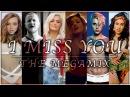 I MISS YOU | The Megamix ft. Justin Bieber, Ariana Grande, Lana Del Rey, Fifth Harmony, Ed Sheeran