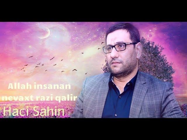 Hacı Şahin - Allah insandan nə vaxt razı qalır