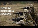 The Marine Corps Training - How to Become a Marine