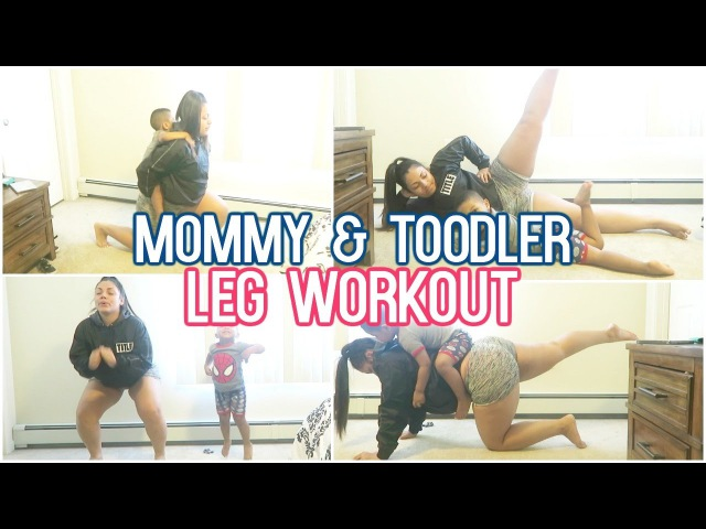 HOW TO WORKOUT WITH YOUR TODDLER! (LEGS,THIGH BOOTY WORKOUT)