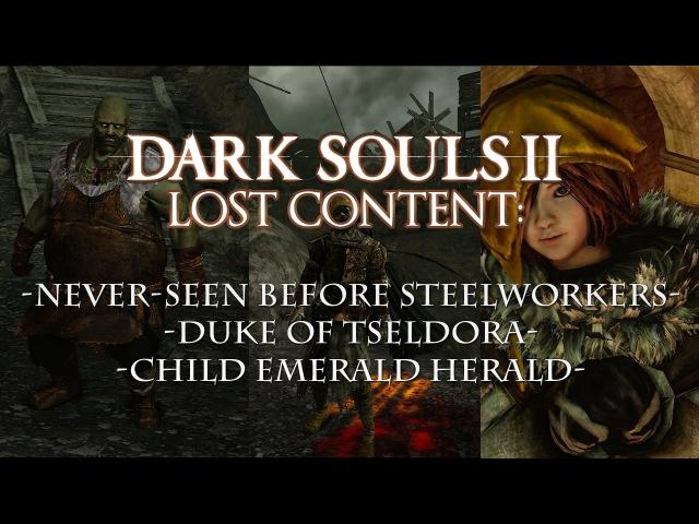 Dark Souls 2 Cut Unused Content Undead Steelworkers, Child Emerald Herald The Duke