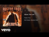 Pastor Troy - Above The Law