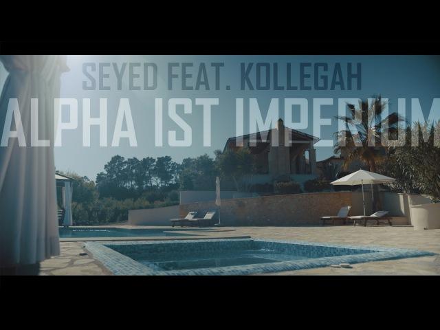 Seyed feat Kollegah Alpha ist Imperium Prod by Hookbeats Phil Fanatic