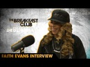 Faith Evans Talks Biggie's Legacy Her Relationship with Lil' Kim Stevie J More
