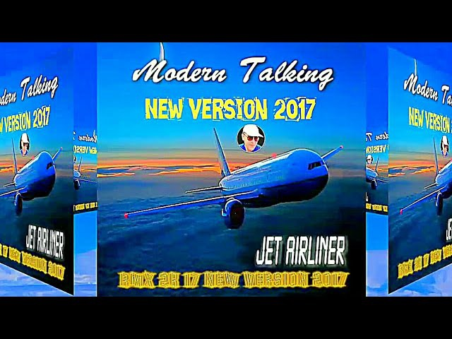 MODERN TALKING - JET AIRLINER 2017 ALEX NEO DJV1 maxi version 2k17 ( RMX rework )