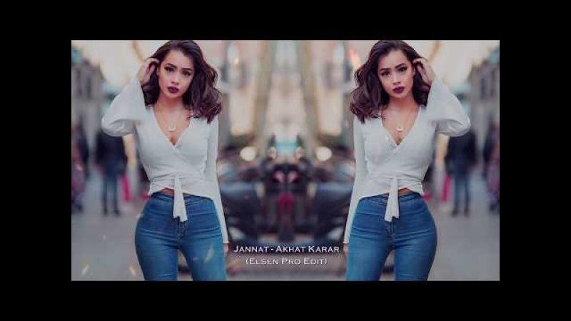 Jannat - Akhat Karar (ELSEN PRO EDİT) ArabicOriental 2018