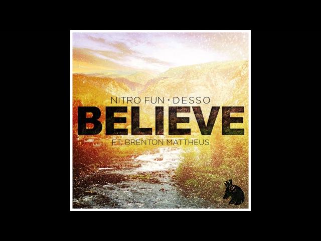 Nitro Fun Desso - Believe (ft. Brenton Mattheus)