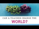 Can a teacher change the world Discussing global issues in the classroom