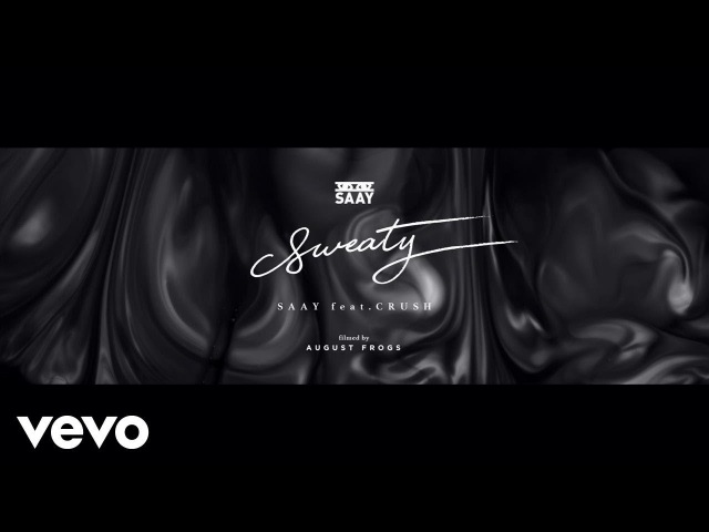 SAAY - SWEATY ft. Crush
