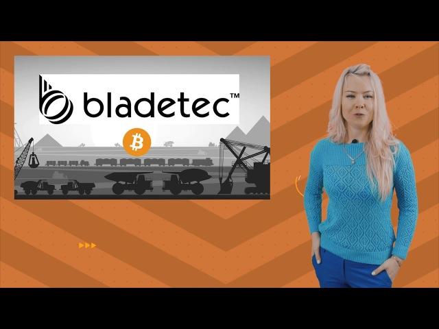 Bladetec построит огромную биткоин-ферму Новости криптовалют Выпуск 14