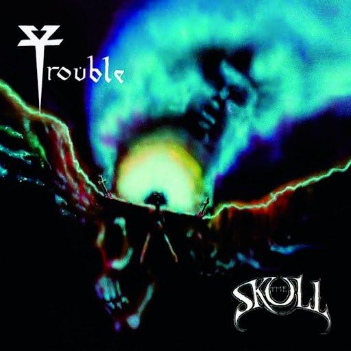 Trouble альбом The Skull