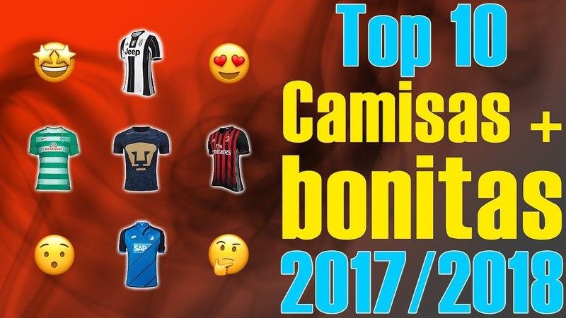 Top 10 - Camisas mais bonitas - 2017/2018