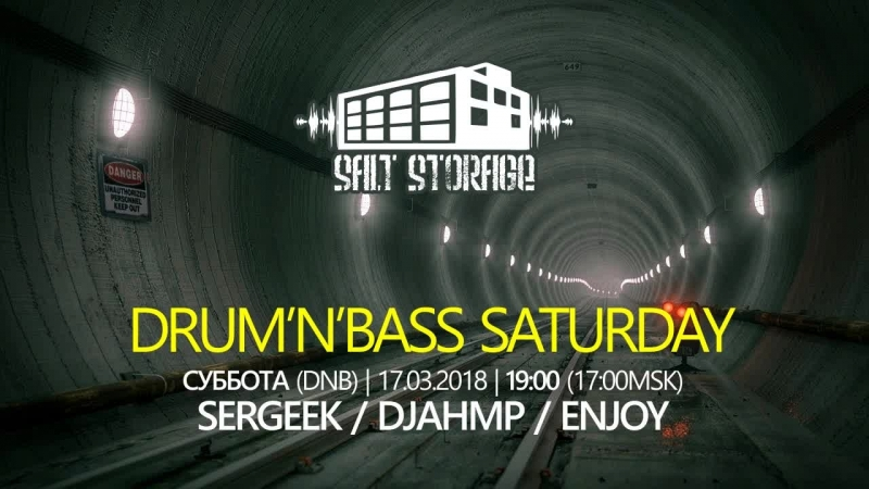 180317 DNB Saturday (Sergeek, Djahmp, Enjoy) @ Salt Storage