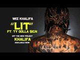 Wiz Khalifa - Lit ft. Ty Dolla $ign Official Audio