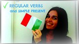 LEARN ITALIAN: REGULAR VERBS and SIMPLE PRESENT