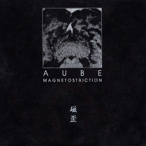 Aube альбом Magnetostriction