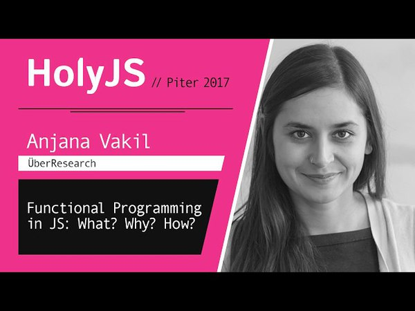 Anjana Vakil — Functional Programming in JS: What? Why? How?