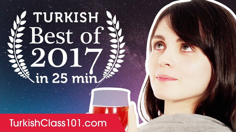 Learn Turkish in 25 minutes. The Best of 2017.