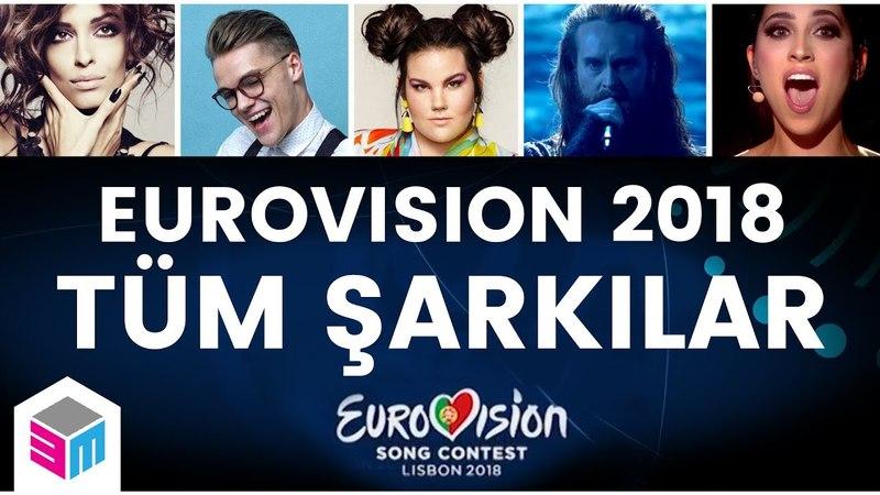 2018 Eurovision'da Yarışacak Tüm Şarkılar