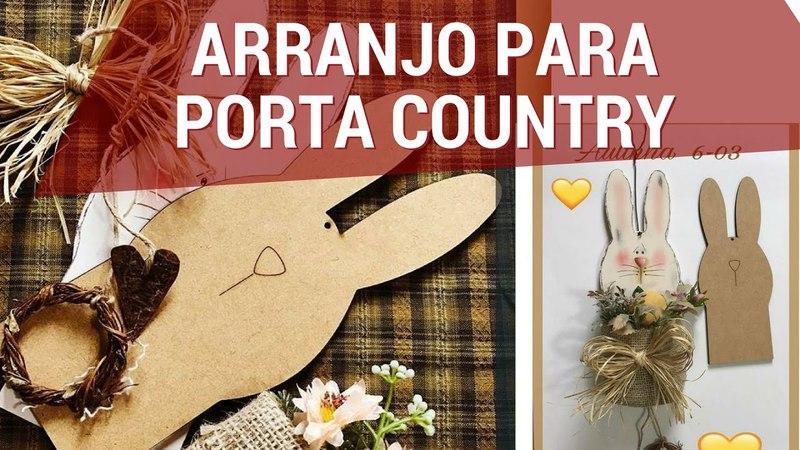 COELHO ARRANJO PARA PORTA COUNTRY PRIMITIVO | Pintando Com o ❤ 42 | SEGUNDAS 19H | TÂNIA MARQUATO