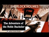 The Adventure of the Noble Bachelor by Conan Doyle Audiobook With Subtitles