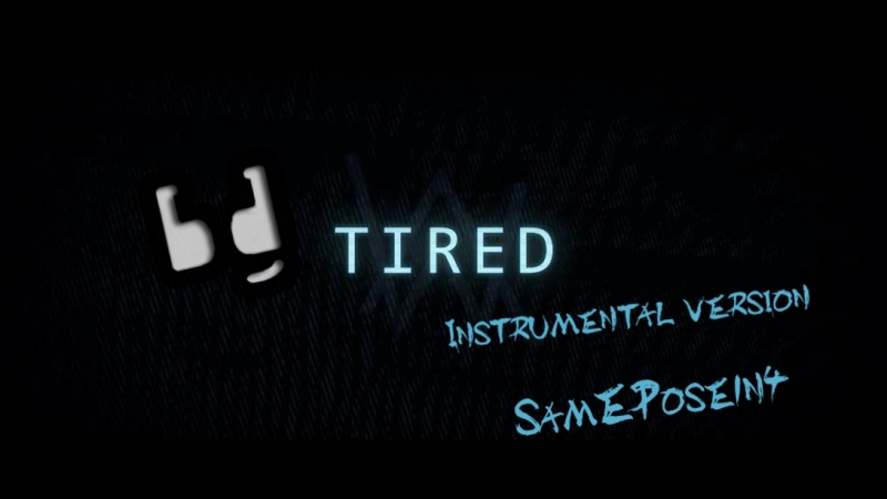 Tired (Instrumental version By SamEPose1n4)