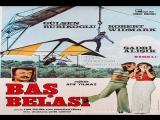 Baş Belası (1976)  Atıf Yılmaz--Robert Widmark, Gülşen Bubikoğlu, Sadri Alışık, Humayun Tebrizyan