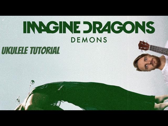 UKULELE. IMAGINE DRAGONS-DEMONS UKULELE TUTORIAL